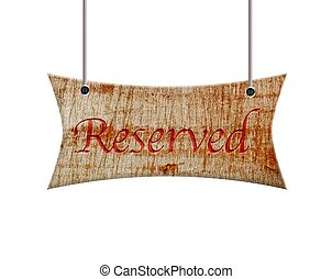 Wooden sign of reserved. - Illustration with a wooden sign ...