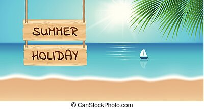 wooden sign summer holiday on beautiful palm beach with sailboat
