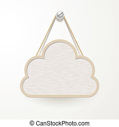 Wooden sign with rope hanging on a nail, cloud design for...