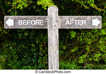 BEFORE versus AFTER directional signs - Wooden signpost with...