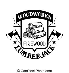 Woodworks label with firewood and axe. Emblem for forestry and lumber industry