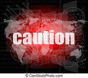 woord, scherm, voorzichtigheid, digitale , beroeren, veiligheid, concept: