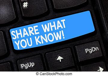 woord, schrijvende , tekst, aandeel, wat, u, know., handel concept, voor, communiceren, jouw, kennis, en, ervaringen, om te, anderen, toetsenbord, klee, intention, te creëren, computer boodschap, dringend, toetsenpaneel, idea.