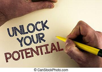 woord, schrijvende , tekst, ontsluiten, jouw, potential., handel concept, voor, onthullen, talent, ontwikkelen, talent, tonen, persoonlijk, vaardigheden, geschreven, door, man, op, vlakte, achtergrond, holdingspen, in, hand.