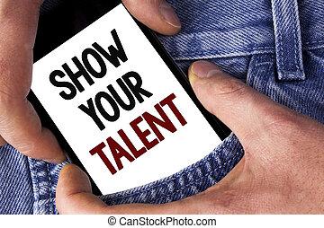 woord, schrijvende , tekst, tonen, jouw, talent., handel concept, voor, bewijzen, persoonlijk, vaardigheden, talent, kennis, aptitudes, geschreven, op, mobiele telefoon, vasthouden, door, man, op, de, jeans, achtergrond.
