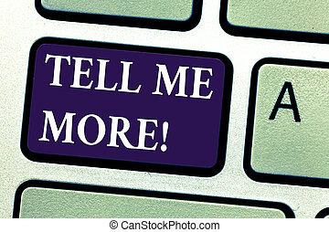 woord, schrijvende , tekst, zeggen, mij, more., handel concept, voor, een, roepen, te beginnen, een, gesprek, delen, meer, kennis, toetsenbord, klee, intention, te creëren, computer boodschap, dringend, toetsenpaneel, idea.