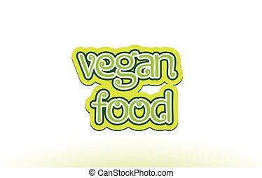 woord, voedingsmiddelen, tekst, typografie, vegan, ontwerp, logo, pictogram