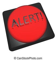 "Alert - Word ""Alert!"" over red button, 3d render"