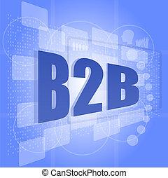 word b2b on digital screen. business concept