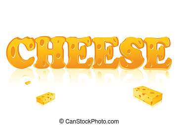 illustration of word cheese written with cheese on isolated background..
