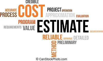 word cloud - cost estimate - A word cloud of cost estimate...