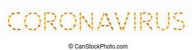 Word CORONAVIRUS made of transparent yellow pills. Latin ...