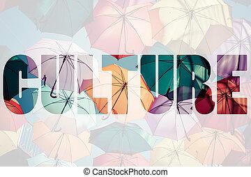 Word CULTURE over colorful umbrellas.