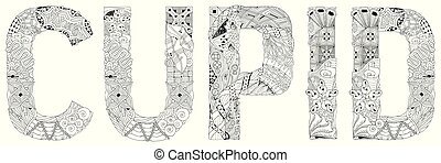 Word CUPID for coloring. Vector decorative zentangle object