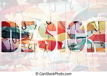 Word DESIGN over colorful umbrellas.