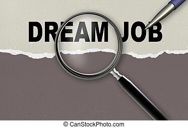 dream job - word dream job and magnifying glass with pensil ...