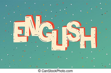 Word English. Learn foreign language. School. Lettering. -...
