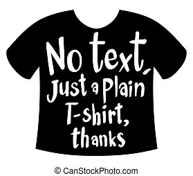 Word expression for no text just plain t-shirt illustration