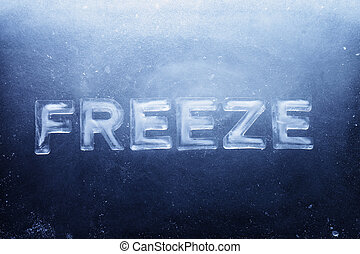 Word Freeze made of letters made of real ice.