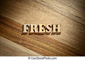 Word fresh made with wooden letters