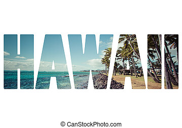 Word HAWAII over popular places.