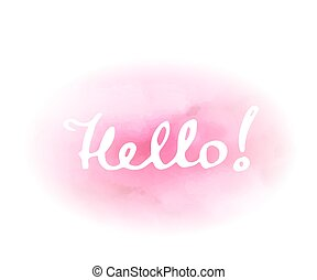 "Word ""Hello"" on pink watercolor background"
