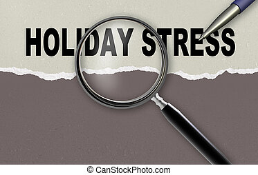 holiday stress - word holiday stress and magnifying glass...