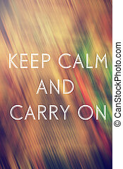 word keep calm and carry on,abstract background rusty colour , grain and motion blur