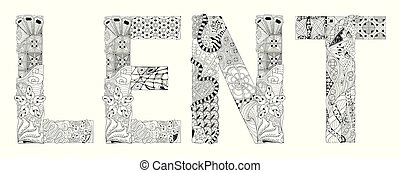 Word LENT for coloring. Vector decorative zentangle object...