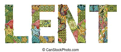Word LENT. Vector decorative zentangle object - Hand-painted...