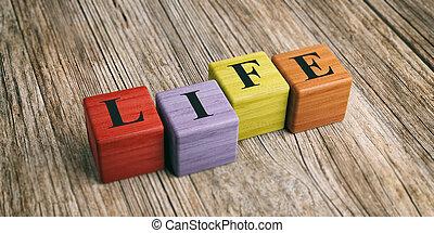 Word Life on wooden blocks. 3d illustration