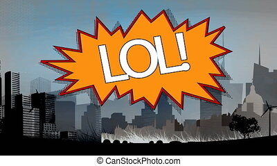 Word LOL appears in retro and comic speech bubble with drawing cityscape on background