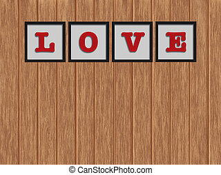 """Word """"LOVE"""" in black frame on the wood background"""
