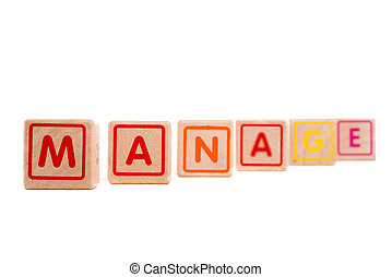 "Word ""Manage"" with colorful wooden blocks on white background"