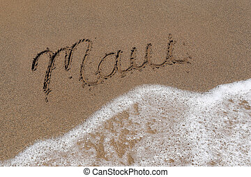 Word Maui Written Into the Sand With Sea Foam - The Word...