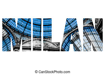 Word MILAN Vittorio Emanuele Gallery