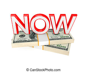 Word NOW and two packs of money. 3d rendered. Isolated on ...