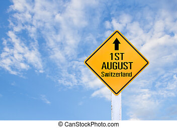Word of 1ST AUGUST Switzerland on yellow sign