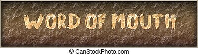 WORD OF MOUTH written with paint on rock panel background....