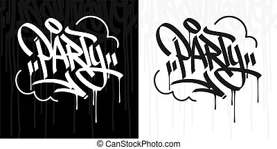 Word Party Abstract Hip Hop Hand Written Graffiti Style Vector Illustration