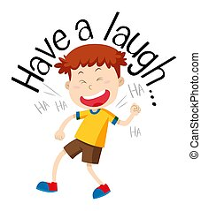 Word phrase for have a laugh with boy laughing