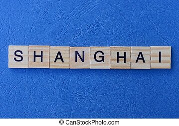 word shanghai made from wooden letters
