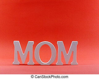 word text mom with space background mothers day concept