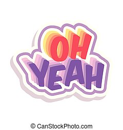Word Text Oh Yeah Vector Image