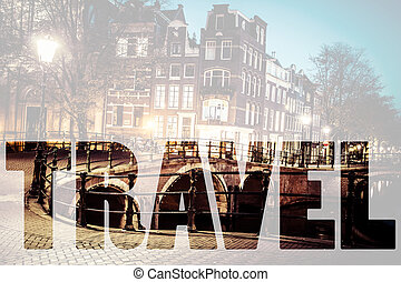 Word TRAVEL over One of the famous canals of Amsterdam, the...