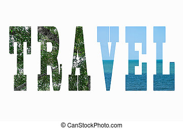 Word travel with forest trees and sea on white background