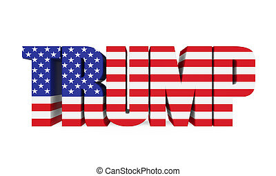 """Word """"TRUMP"""" with United States Flag isolated on white background. 3D render"""