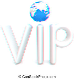 Word VIP with 3D globe. Anaglyph. View with red/cyan glasses to see in 3D. 3D illustration