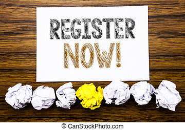Word, writing Register Now. Concept for Join for Membership Written on sticky note paper reminder, wooden background with sticky, one folded paper alone for difference or collaboration