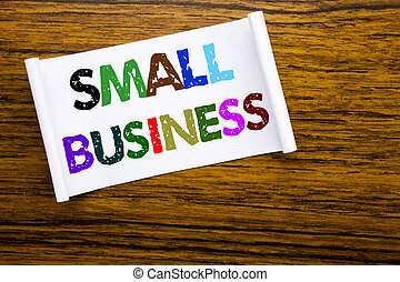 Word, writing Small Business. Business concept for Family Owned Company written on sticky note paper on the wooden wood structure visible background.